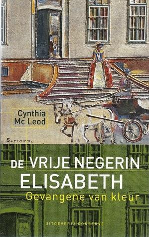 De vrije negerin Elisabeth : gevangene van kleur