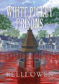 White Picket Prisons