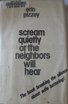 Scream Quietly or the Neighbors Will Hear