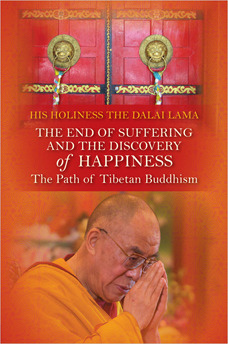 The End of Suffering and The Discovery of Happiness: The Path of Tibetan Buddhism