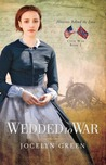 Wedded to War (Heroines Behind the Lines: Civil War #1)