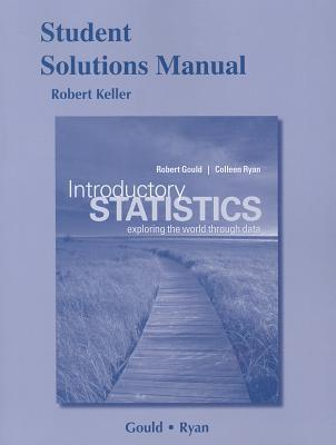 Student Solutions Manual for Introductory Statistics: Exploring the World Through Data