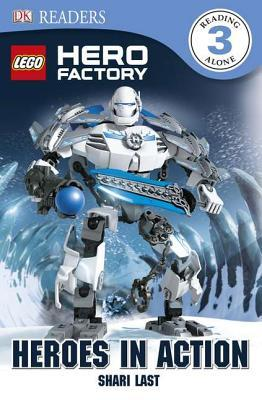 Lego Hero Factory Heroes In Action Dk Readers L3 By Shari Last