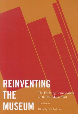 Reinventing the Museum by Gail  Anderson
