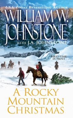 Ebook A Rocky Mountain Christmas by William W. Johnstone TXT!