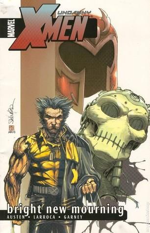 Uncanny X-Men, Vol. 6: Bright New Mourning
