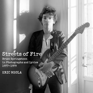 streets-of-fire-bruce-springsteen-in-photographs-and-lyrics-1977-1979