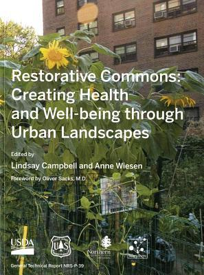 Restorative Commons: Creating Health and Well-Being Through Urban Landscapes: Creating Health and Well-Being Through Urban Landscapes