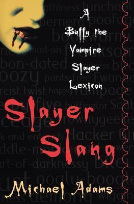 Slayer Slang: A Buffy the Vampire Slayer Lexicon