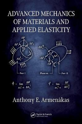 Advanced Mechanics of Materials and Applied Elasticity