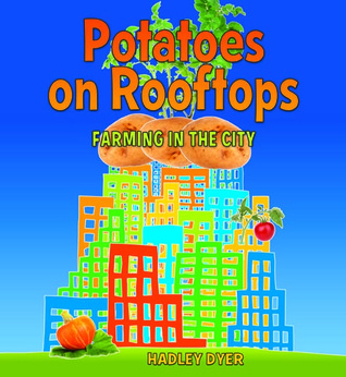 Potatoes on Rooftops: Farming in the City EPUB Free Download