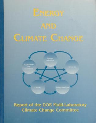 Energy and Climate Change Report of the Doe Multi Laboratory Climate Change Committee