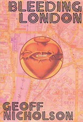 Bleeding London by Geoff Nicholson