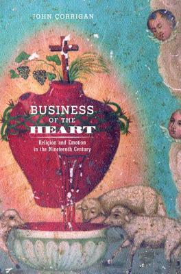 Business of the Heart: Religion and Emotion in the Nineteenth Century