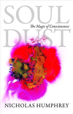Soul Dust by Nicholas Humphrey