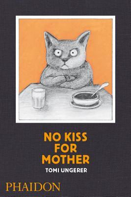 Ebook No Kiss for Mother by Tomi Ungerer read!
