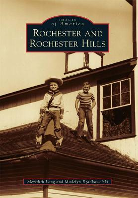 Rochester and Rochester Hills (Images of America: Michigan)