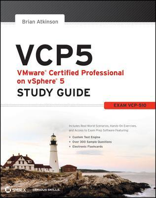 Vcp5 Vmware Certified Professional on Vsphere 5 Study Guide: Exam Vcp-510