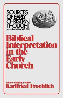 Biblical Interpretation in the Early Church by Karlfried Froehlich