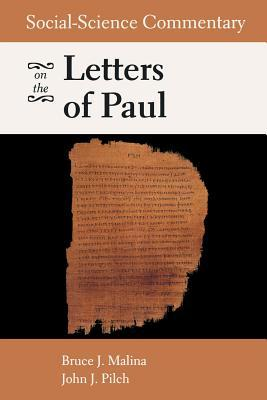 Social-Science Commentary on the Letters of Paul by Bruce J. Malina