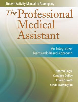 Student Activity Manual for the Professional Medical Assistant by ...