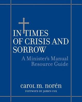 In Times of Crisis and Sorrow by Carol Marie Noren