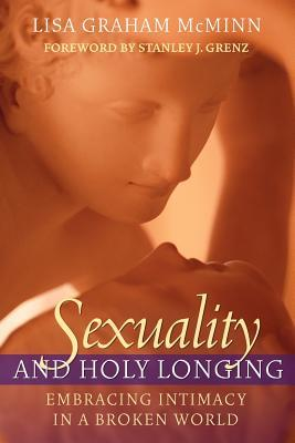 Sexuality and Holy Longing: Embracing Intimacy in a Broken World (ePUB)