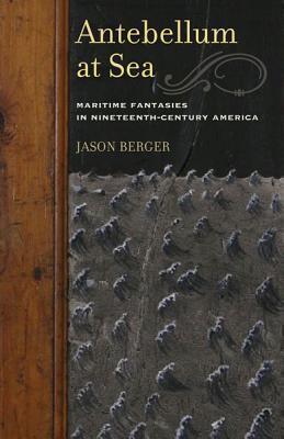 antebellum-at-sea-maritime-fantasies-in-nineteenth-century-america
