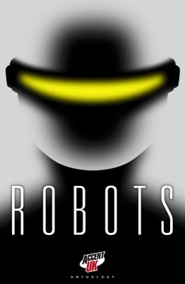 Robots: An Accent UK Anthology