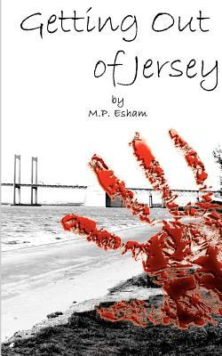 Getting Out of Jersey by Matthew Paul Esham