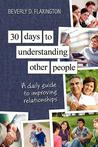 30 Days to Understanding Other People: A Daily Guide to Improving Relationships