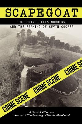 Scapegoat: The Chino Hills Murders and the Framing of Kevin Cooper