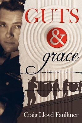 Guts & Grace: A story of survival, forgiveness, and spiritual awakening