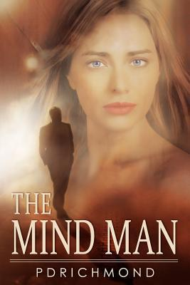 The Mind Man by P.D. Richmond
