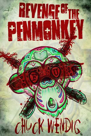Revenge of the Penmonkey by Chuck Wendig