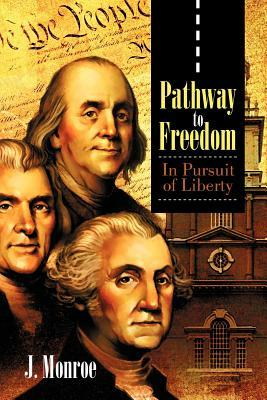 Pathway to Freedom: In Pursuit of Liberty
