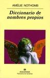 Diccionario de nombres propios by Amélie Nothomb