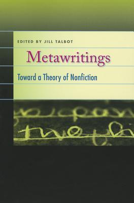 Metawritings: Toward a Theory of Nonfiction
