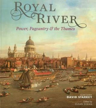 Royal River: Power, Pageantry & The Thames