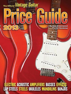 The Official Vintage Guitar Magazine Price Guide 2013