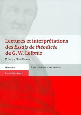 Lectures Et Interpretations Des Essais de Theodicee de G. W. Leibniz