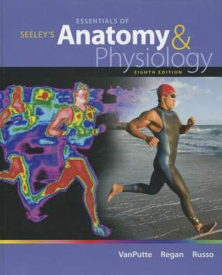 Seeley's Essentials of Anatomy and Physiology by Cinnamon