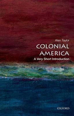 Ebook Colonial America: A Very Short Introduction by Alan Taylor TXT!