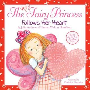 The Very Fairy Princess Follows Her Heart by Julie Andrews Edwards