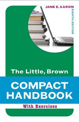 The Little, Brown Compact Handbook with Exercises with MyCompLab Student Access Code