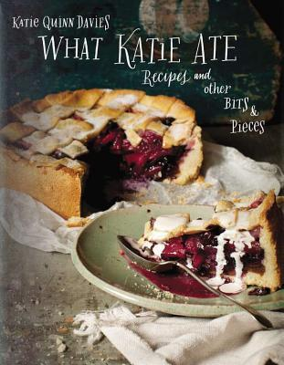 What Katie Ate: Recipes and Other Bits & Pieces