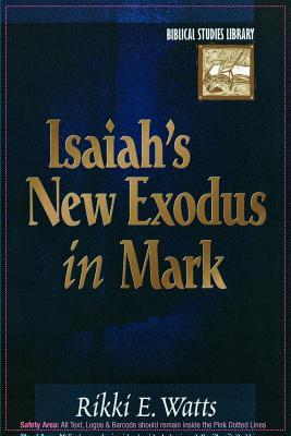 Isaiah's New Exodus in Mark