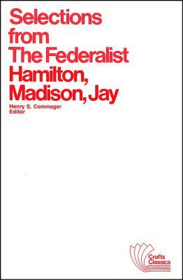 Selections from the Federalist: And Other Arguments and Essays, Pertinent and Impertinent
