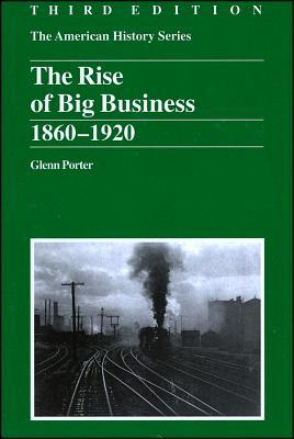 The Rise of Big Business: 1860 - 1920