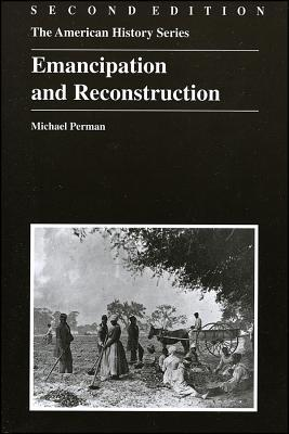 Emancipation and Reconstruction (American History Series (Arlington Heights, Ill.).)